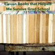 Eleven Books that Helped Me Survive Grad School