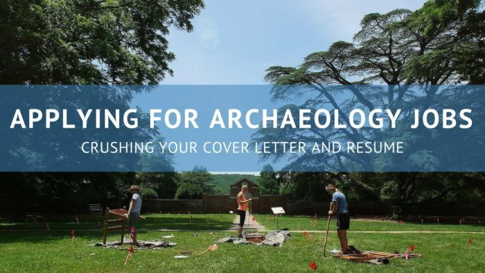 Crushing Your Archaeology Cover Letter and Resume ...
